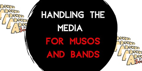Handling The Media for Musos and Bands tickets