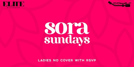 SORA SUNDAYS - Food . Drinks . Hookah . Turn Up! tickets