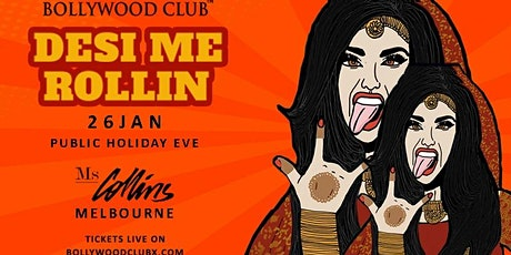 DESI ME ROLLIN @MS COLLINS, MELBOURNE tickets