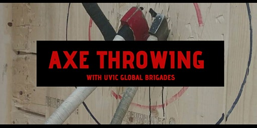 Axe Throwing with UVic Global Brigades!
