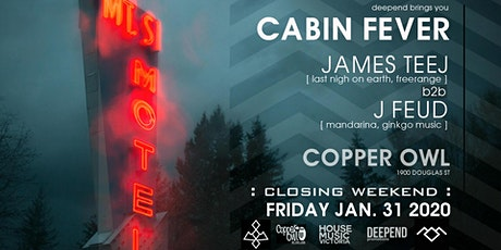 Cabin Fever [ Copper Owl Closing Weekend ] tickets