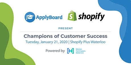 WTM, ApplyBoard & Shopify Present: Champions of Customer Success tickets