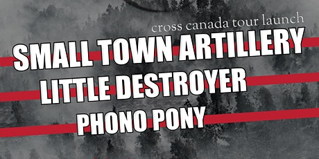 Small Town Artillery with Little Destroyer & Phono Pony tickets