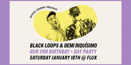 Our 2nd Birthday ft. Black Loops & Demi Riquísimo (Day Party)