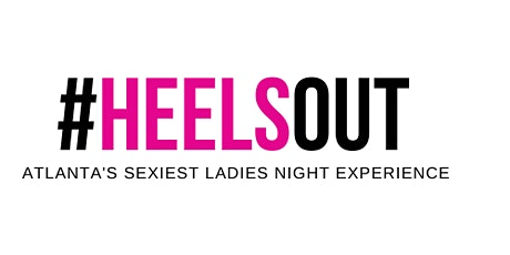 #HEELSOUT Ladies' Night  Atlanta tickets