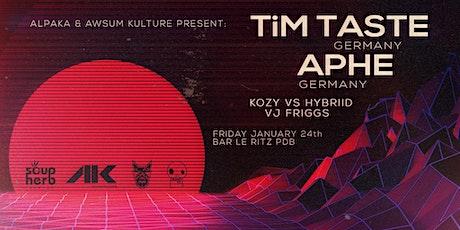 AlpaKa & AK present: TiM TASTE + APHE [DE] tickets