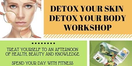 DETOX YOUR SKIN, DETOX YOUR BODY WORKSHOP tickets