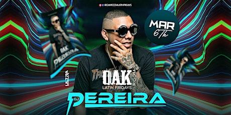 Dj Pereira from NYC - Guaracha Tour - Oak Room Latin Fridays 03.06.2020 tickets
