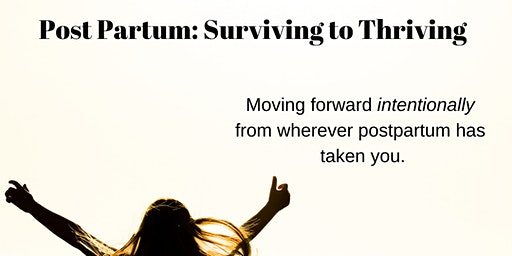 Post Partum Surviving to Thriving: Lacombe