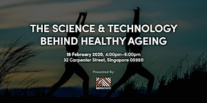 The Science and Technology Behind Healthy Ageing