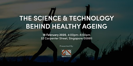The Science and Technology Behind Healthy Ageing tickets