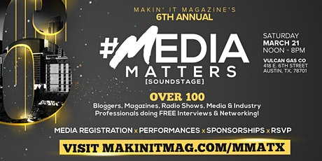 Makin' It Magazine's 6th Annual Media Matters Soundstage during SXSW tickets