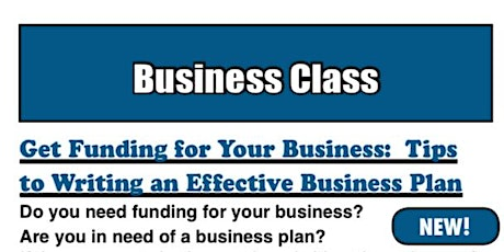 Get Funding for Your Business: Tips to Writing an Effective Business Plan tickets