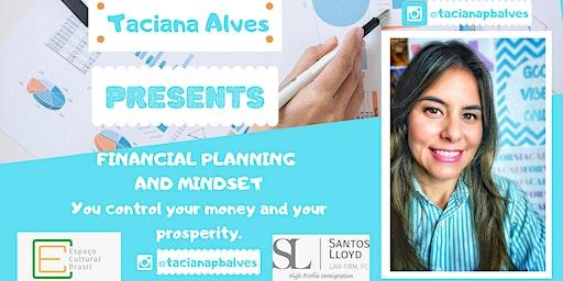 Personal Financial Planning & Mindset, Speaker: Taciana Alves