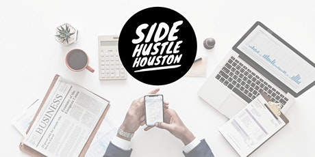 Side Hustle Houston Launch Event! tickets