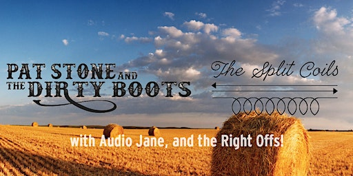 Pat Stone and the Dirty Boots, Split Coils, Audio Jane, & The Right Offs