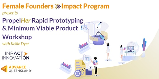Female Founders Rapid Prototyping & Minimum Viable Product Workshop
