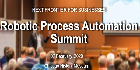 Robotic Process Automation Summit, Chicago on February 07, 2020 tickets