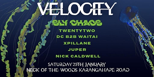 Velocity Presents: Sly Chaos, Twentytwo, DC B2B Waitai & More!