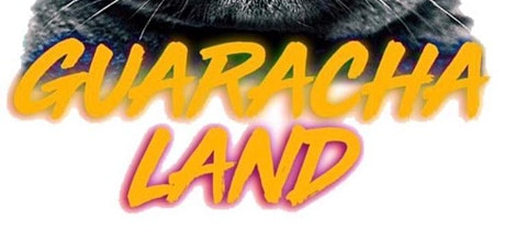 Guaracha Land tickets