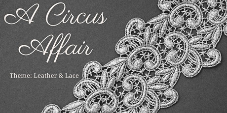 A Circus Affair: Leather & Lace tickets