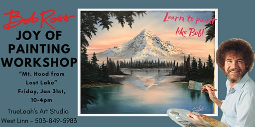Bob Ross Joy of Painting Workshop - Mt Hood from Lost Lake