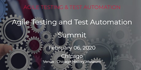 Agile Testing and Test Automation Summit, Chicago on February 06, 2020 tickets