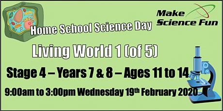Living World 1 Stage 4 (Yrs7&8) Home School Science Day - Make Science Fun tickets
