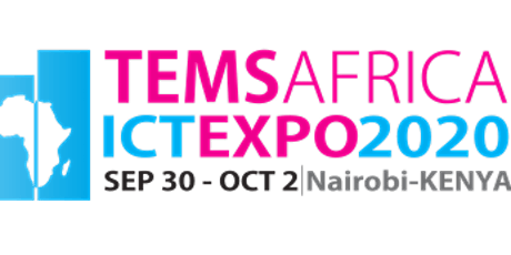 The 2nd TEMS Africa ICT Expo & Conference 30 Sept- 2 Oct 2020 Nairobi Kenya tickets