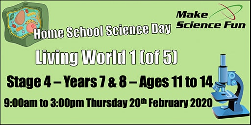 Living World 1 Stage 4 (Yrs7&8) Home School Science Day - Make Science Fun