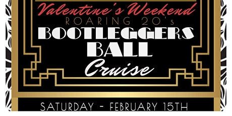 Valentine's Weekend Roaring 20's Bootleggers Ball Boat Party tickets