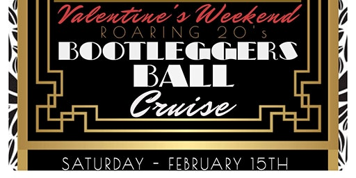 Valentine's Weekend Roaring 20's Bootleggers Ball Boat Party