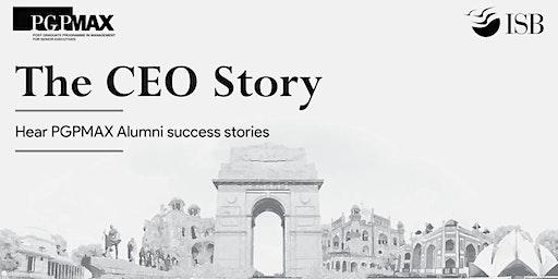 The CEO Story: PGPMAX, ITC Sheraton, Saket,  Delhi