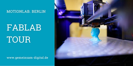 FabLab-Tour: Open Innovation & Maker Space im MotionLab. Berlin tickets