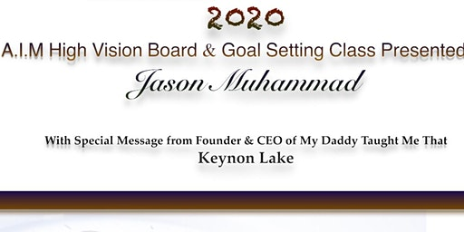 2020 A.I.M High Vision Board & Goal Setting Class for Men with Jason Muhammad