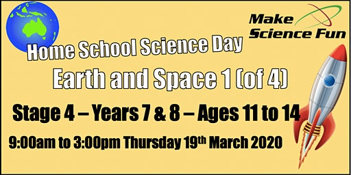 Earth and Space 1 Stage 4 (Yr7&8) Homeschool Science Day - Make Science Fun