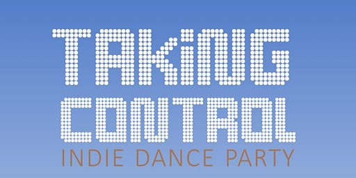 Taking Control Indie Dance Party with Twin Powers and DJ Wardaddy