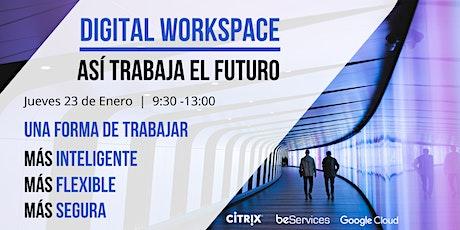Digital Workspace : Así trabaja el futuro. entradas