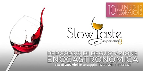 SLOW TASTE experience 3^edizione - degustazione enogastronomica biglietti