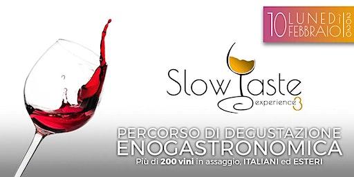SLOW TASTE experience 3^edizione - degustazione enogastronomica