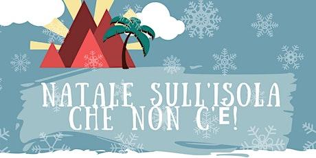 NATALE SULL'ISOLA CHE NON C'E' - Spettacolo teatrale per raccolta fondi biglietti