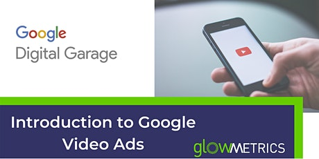 Introduction to Google Video Ads tickets