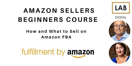 Amazon Sellers Beginners Course: How and What to Sell on Amazon FBA tickets