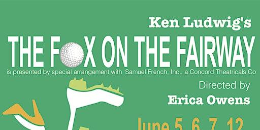 Ken Ludwig's THE FOX ON THE FAIRWAY