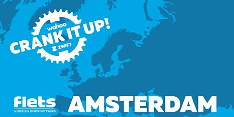 Crank it up! Amsterdam | Wahoo x Zwift x Fiets Magazine tickets