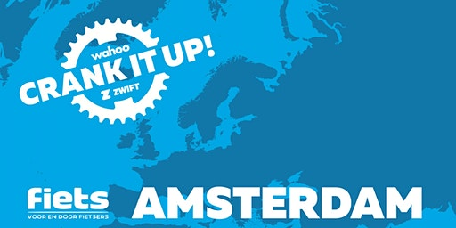 Crank it up! Amsterdam | Wahoo x Zwift x Fiets Magazine