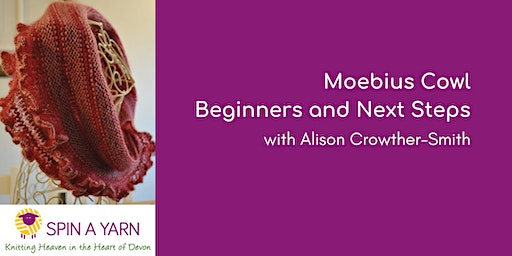 Moebius Cowl - Beginners and Next Steps with Alison Crowther-Smith