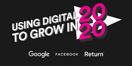 Using Digital To Grow In 2020 tickets