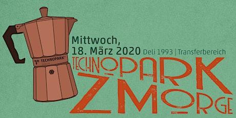 Technopark Zmorge | 18.03.2020 Tickets