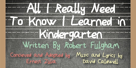 All i Really Need To Know i Learned in Kindergarten tickets